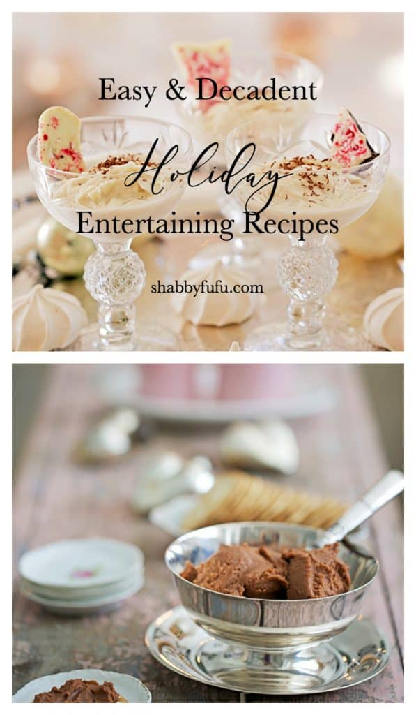 Easy Yet Ultra Decadent - Holiday Entertaining Recipes - shabbyfufu