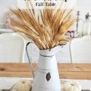 How To Style A French Farmhouse Fall Table