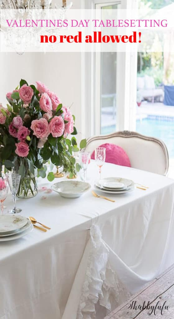 Valentines Day tablesetting for a romantic party or dinner with no red! Learn tips for setting a table to love. #valentinesday #valentinesdaymantels #mantels #romanticdecorating