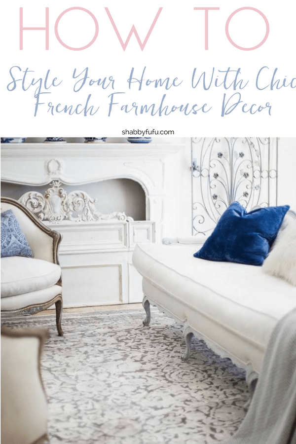 How to Style Your Home With Chic French Farmhouse Decor