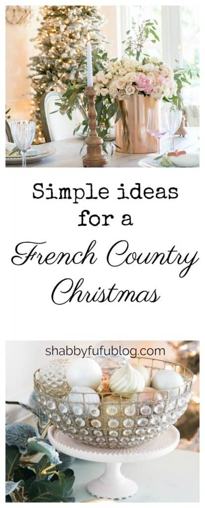 How To Create A Beautifully French Country Christmas -shabbyfufublog.com