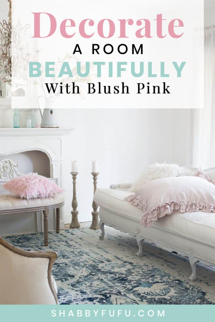 How To Decorate A Room Beautifully With Blush Pink Shabbyfufu Com