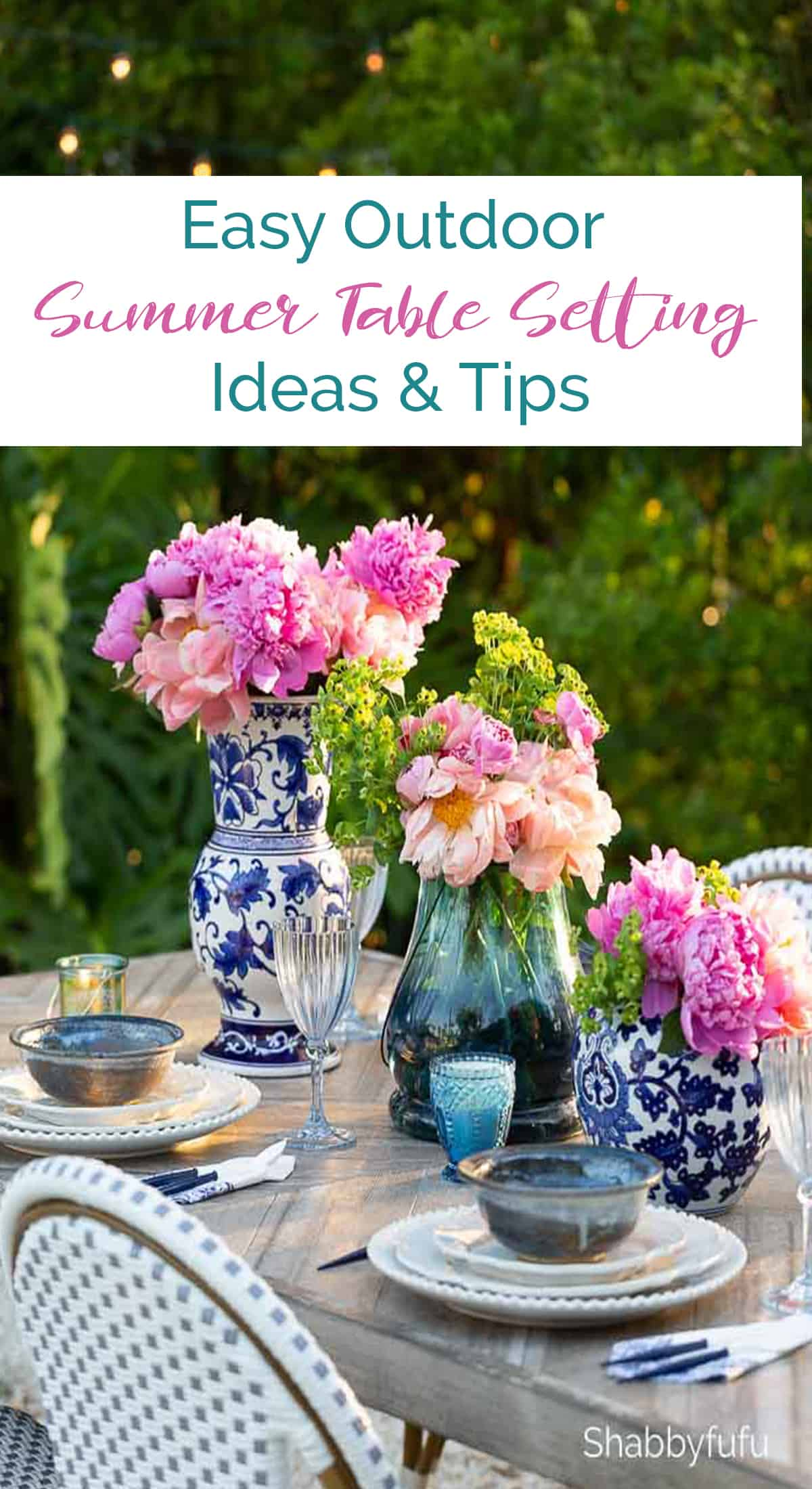 Easy Outdoor Summer Table Setting - Ideas & Tips