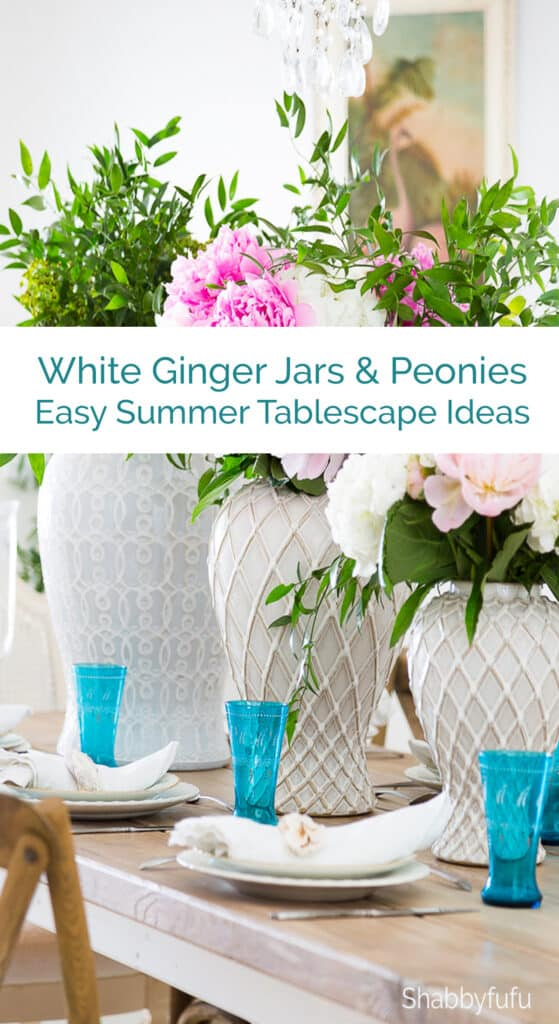 White Ginger Jars & Peonies - Easy Summer Tablescape