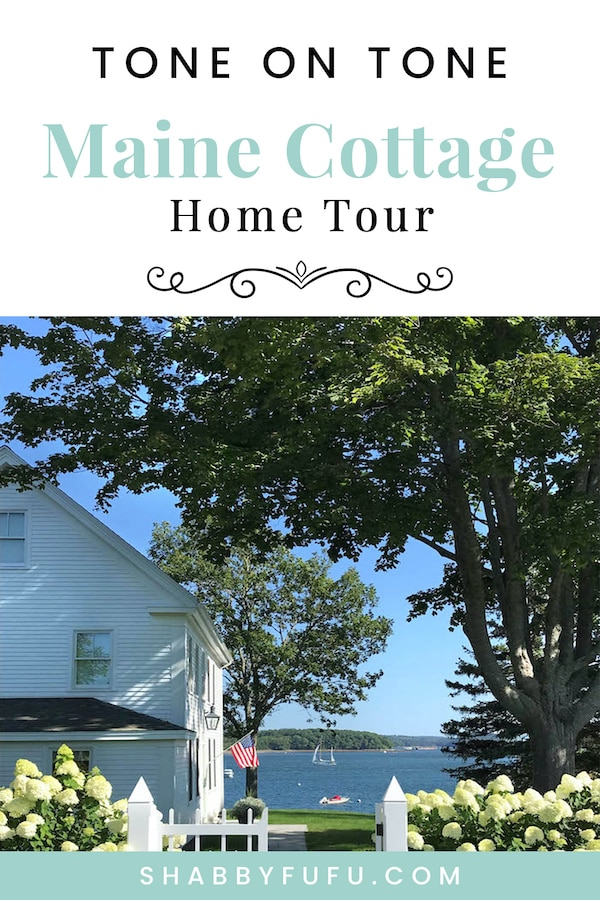Maine cottage home tour tone on tone - shabbyfufu