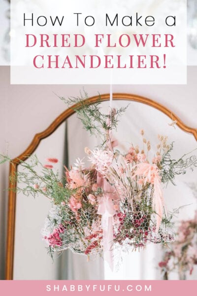 how to make a dried flower chandelier shabbyfufu