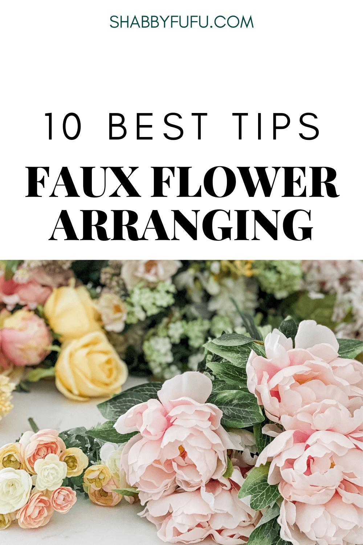 10 TIPS FOR MAKING REALISTIC FAUX FLOWER ARRANGEMENTS