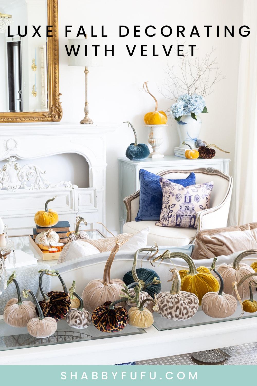 Luxe Fall Decorating With Velvet Pinterest